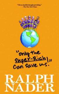 Only the Super-Rich Can Save Us!