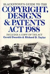 Blackstone's Guide to the Copyright, Designs and Patents Act 1988