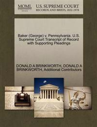 Baker (George) V. Pennsylvania. U.S. Supreme Court Transcript of Record with Supporting Pleadings