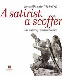 A Satirist, a Scoffer: Honore Daumier (1808-1879)