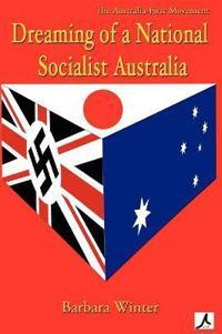 Dreaming of a National Socialist Australia