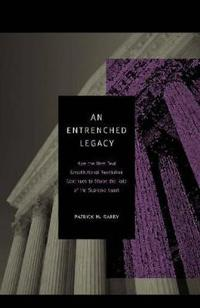 An Entrenched Legacy