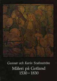 Måleri på Gotland 1530-1830 - Gunnar Svahnström, Karin Svahnström pdf epub