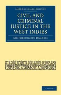Civil and Criminal Justice in the West Indies