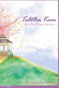Talitha Kum: For Women Who Hurt