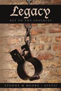 Legacy: Key to the Shackles