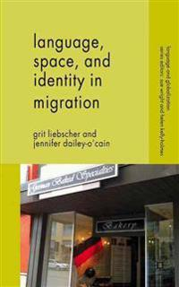 Language, Space, and Identity in Migration