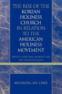 The Rise of the Korean Holiness Church in Relation to the American Holiness Movement
