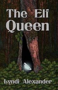 The Elf Queen: Clan Elves of the Bitterroot Series