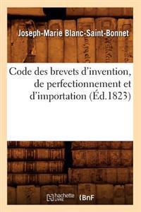 Code Des Brevets D'Invention, de Perfectionnement Et D'Importation (Ed.1823)