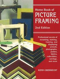 Home Book of Picture Framing: 2nd Edition