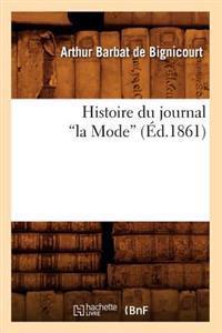 Histoire Du Journal La Mode (�d.1861)
