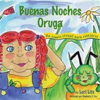 Buenas Noches Oruga /Good Night Caterpillar
