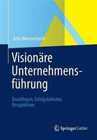 Visionare Unternehmensfuhrung