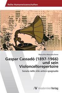 Gaspar Cassado (1897-1966) Und Sein Violoncellorepertoire