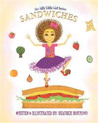 The Silly Little Girl Series: Sandwiches
