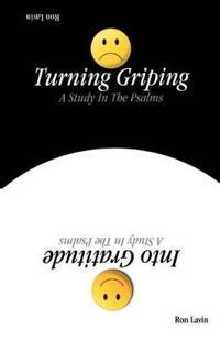 Turning Griping Into Gratitude
