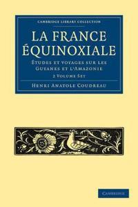 La France Equinoxiale 2 Volume Set