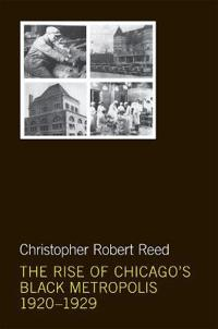The Rise of Chicago's Black Metropolis, 1920-1929