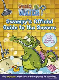 Where's My Water  Swampy's Official Guide to the Sewers - Walt Disney Pictures - böcker (9780857513335)     Bokhandel