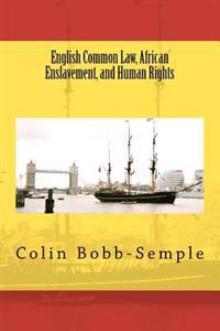 English Common Law, African Enslavement and Human Rights