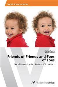 Friends of Friends and Foes of Foes