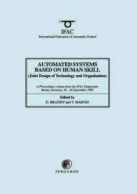 Automated Systems Based on Human Skill (Joint Design of Technology and Organisation)