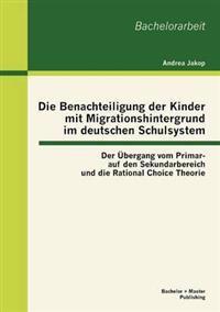 Die Benachteiligung Der Kinder Mit Migrationshintergrund Im Deutschen Schulsystem