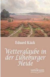 Wetterglaube in Der L Neburger Heide