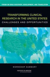 Transforming Clinical Research in the United States