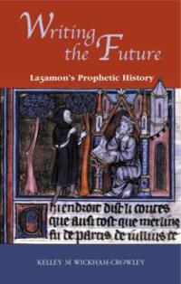 Writing the Future: Lazamon's Prophetic History
