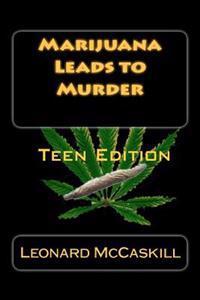 Marijuana Leads to Murder