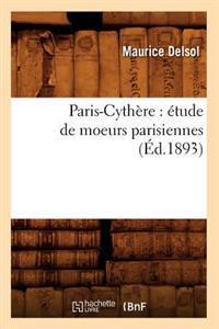 Paris-Cyth�re: �tude de Moeurs Parisiennes (�d.1893)