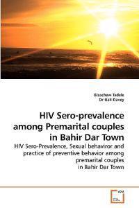 HIV Sero-Prevalence Among Premarital Couples in Bahir Dar Town