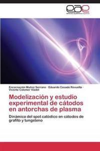Modelizacion y Estudio Experimental de Catodos En Antorchas de Plasma