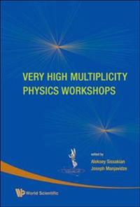 Very High Multiplicity Physics Workshops