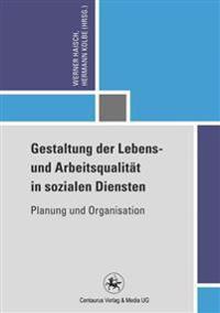 Gestaltung Der Lebens- Und Arbeitsqualitat in Sozialen Diensten: Planung Und Organisation