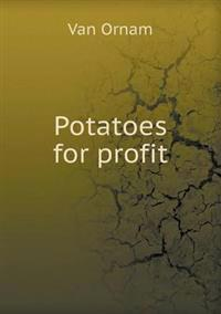 Potatoes for Profit