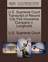 U.S. Supreme Court Transcript of Record City Fire Insurance Company V. Longhurst