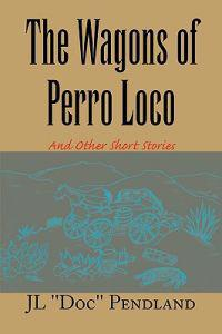The Wagons of Perro Loco