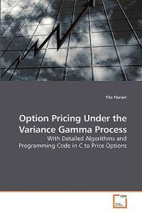 Option Pricing Under the Variance Gamma Process