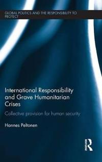 International Responsibility and Grave Humanitarian Crises