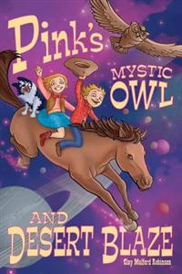 Pink's Mystic Owl & Desert Blaze
