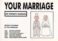 Your marriage - an owners manual