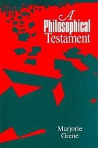 A Philosophical Testament