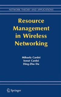 Resource Management In Wireless Networking