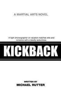 Kickback:a Fight Choreographer on Vacati