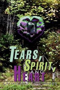 Tears, Spirit, And Heart