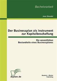 Der Businessplan ALS Instrument Zur Kapitalbeschaffung
