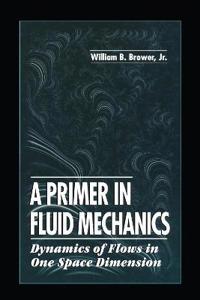 A Primer in Fluid Mechanics